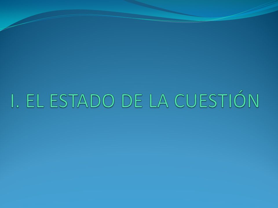 I. EL ESTADO DE LA CUESTIÓN