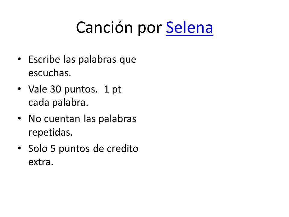 Canción por Selena Escribe las palabras que escuchas.