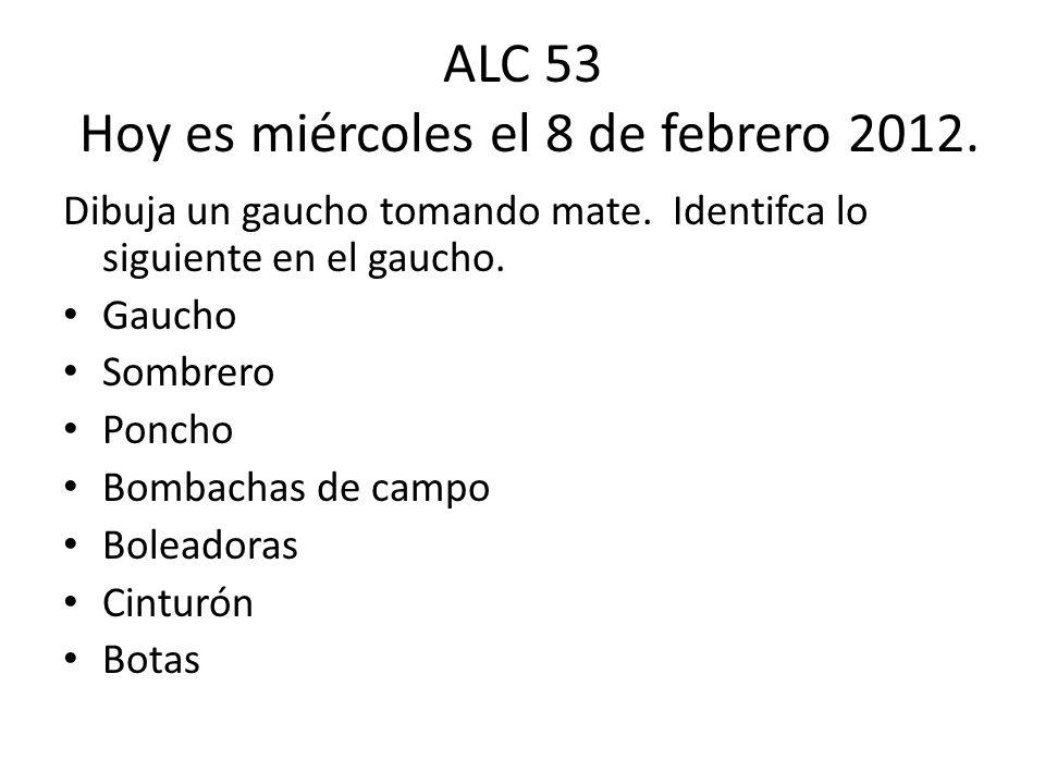ALC 53 Hoy es miércoles el 8 de febrero 2012.