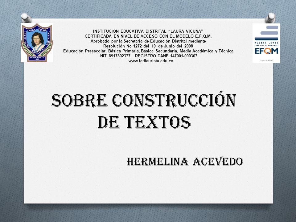 SOBRE CONSTRUCCIÓN DE TEXTOS Hermelina Acevedo