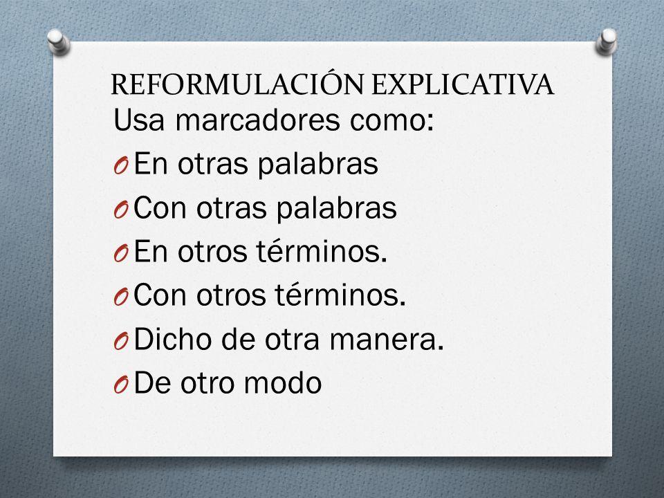 REFORMULACIÓN EXPLICATIVA