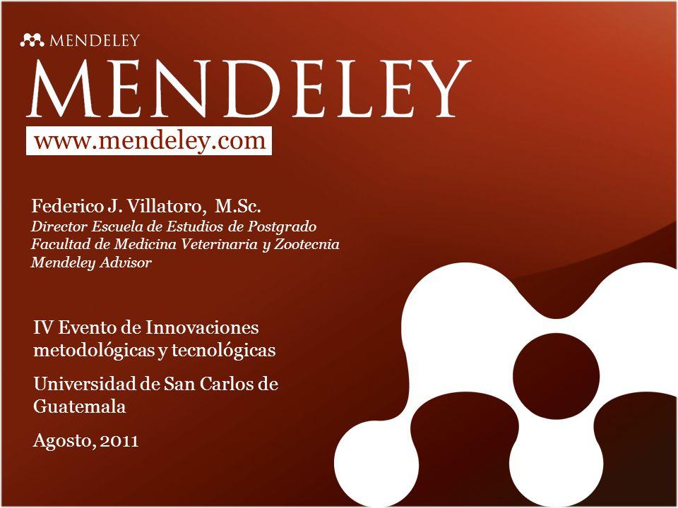 www.mendeley.com Federico J. Villatoro, M.Sc.