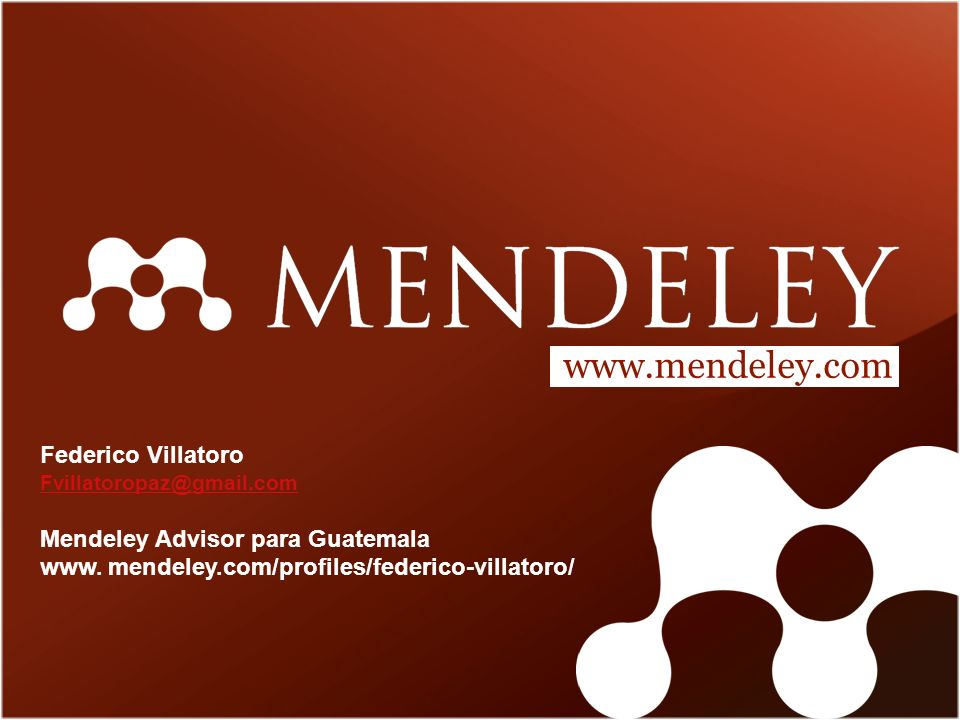 www.mendeley.com Federico Villatoro Mendeley Advisor para Guatemala