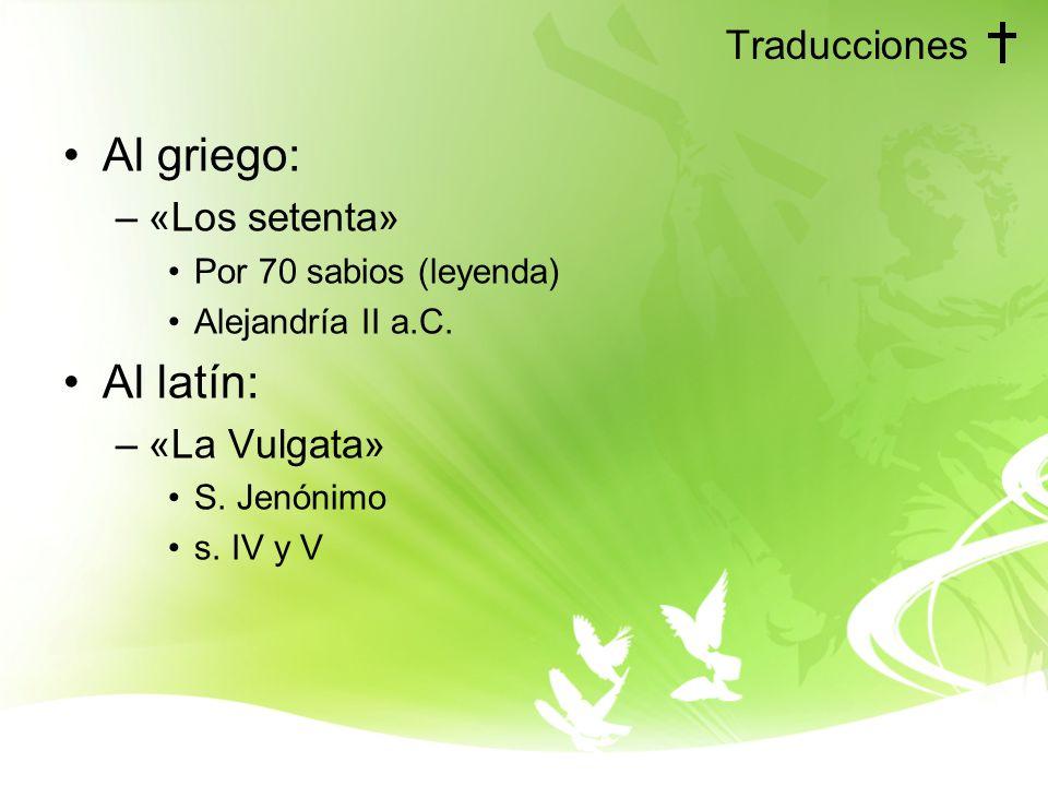 Al griego: Al latín: Traducciones «Los setenta» «La Vulgata»