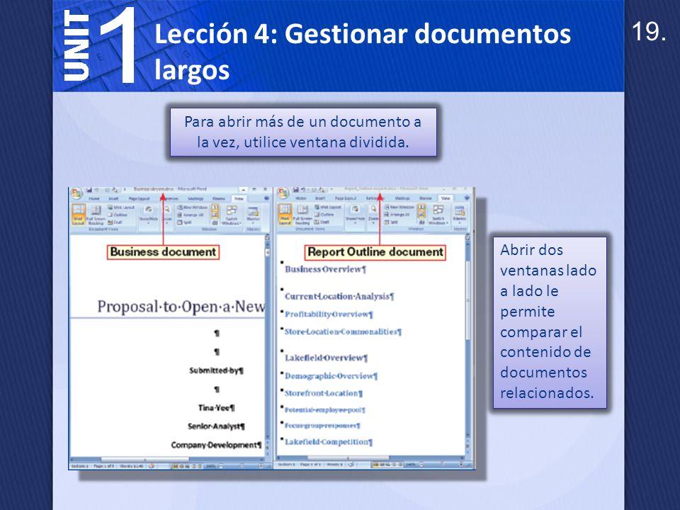 Para abrir más de un documento a la vez, utilice ventana dividida.