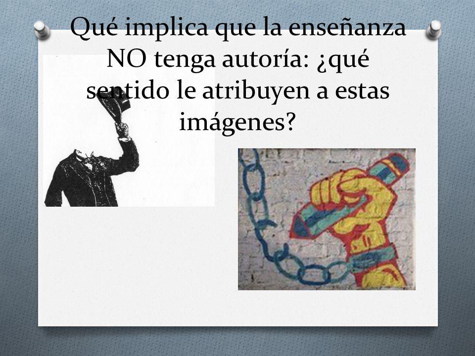 Qué implica que la enseñanza NO tenga autoría: ¿qué sentido le atribuyen a estas imágenes