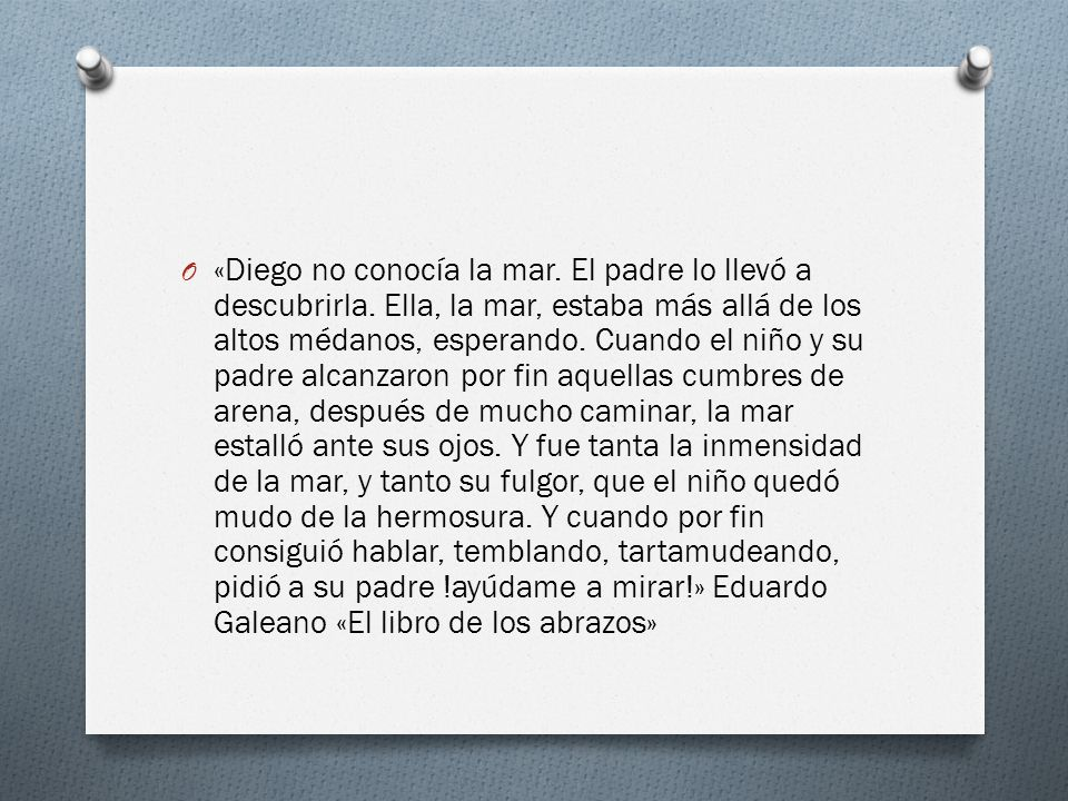 «Diego no conocía la mar. El padre lo llevó a descubrirla