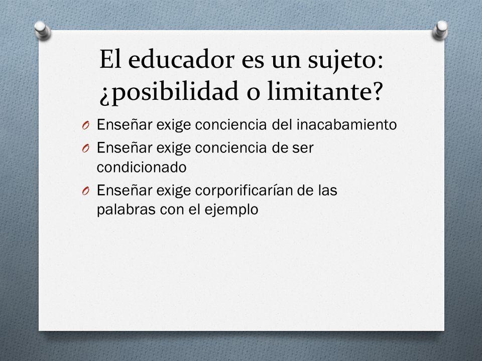 El educador es un sujeto: ¿posibilidad o limitante
