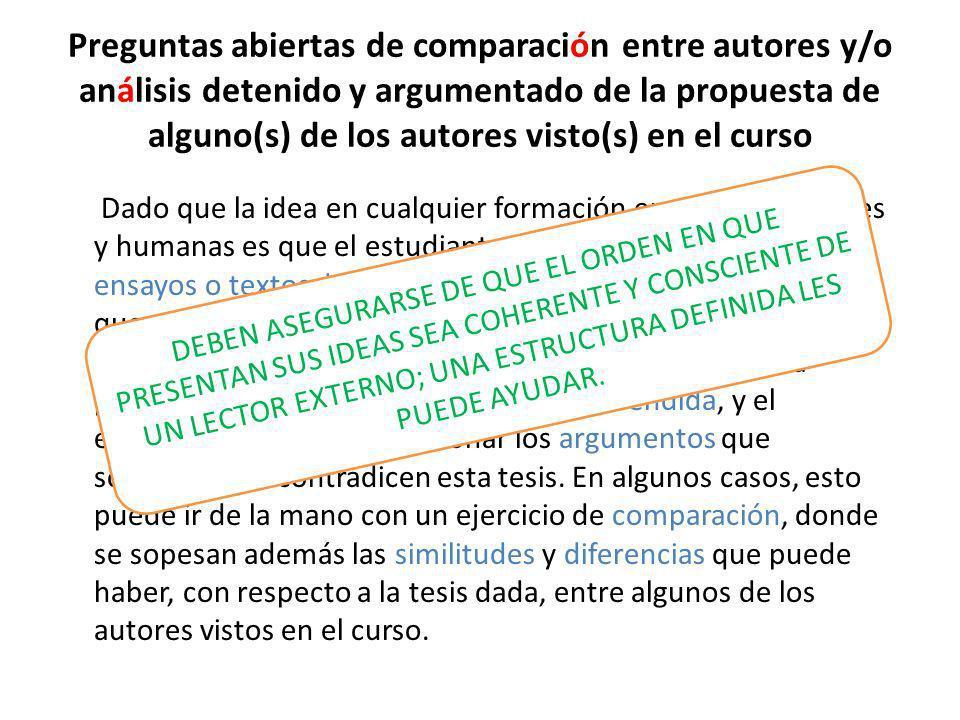 Preguntas abiertas de comparación entre autores y/o análisis detenido y argumentado de la propuesta de alguno(s) de los autores visto(s) en el curso
