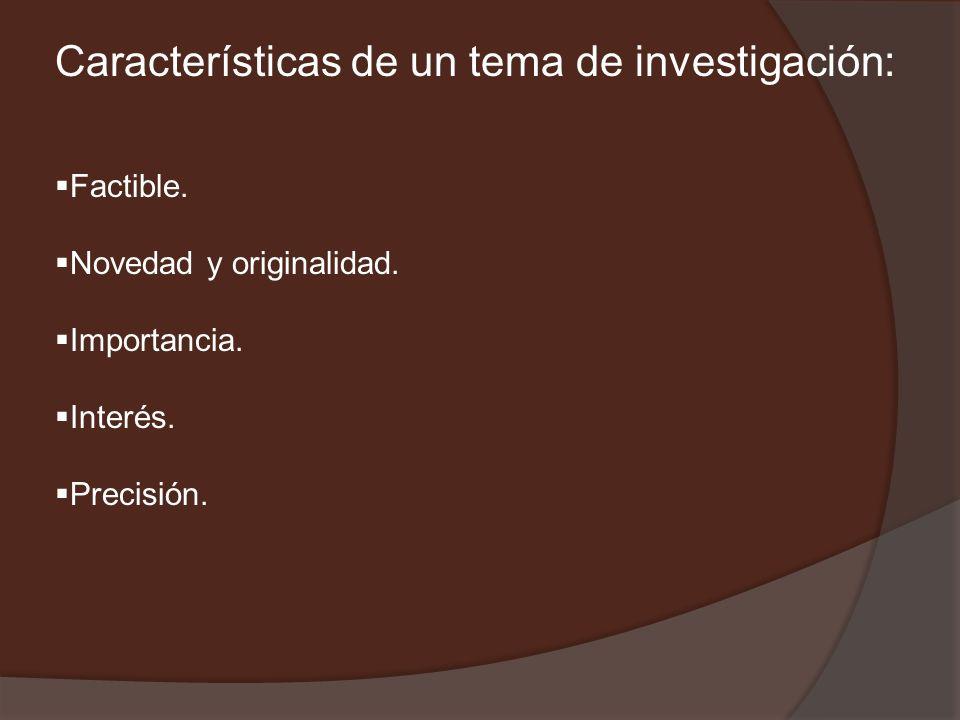 Características de un tema de investigación: