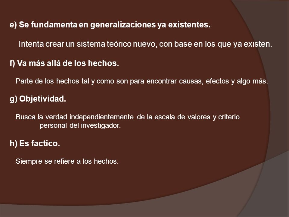 e) Se fundamenta en generalizaciones ya existentes.