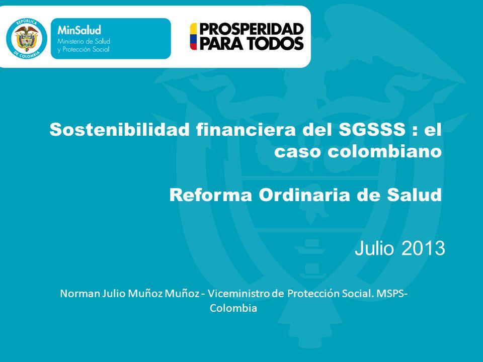 Sostenibilidad financiera del SGSSS : el caso colombiano Reforma Ordinaria de Salud