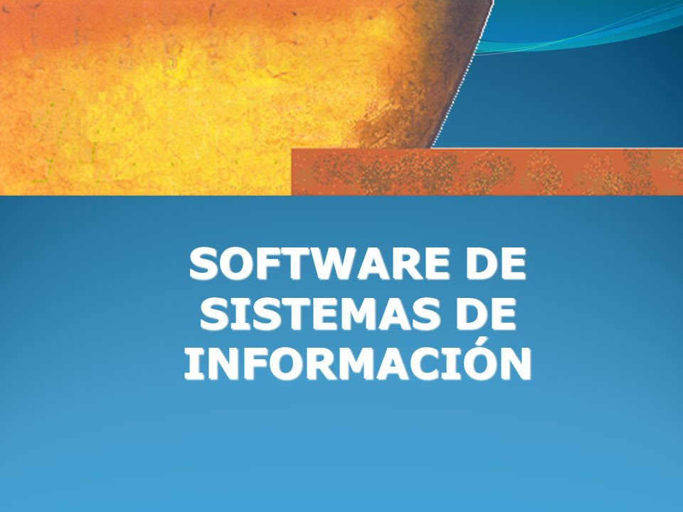 SOFTWARE DE SISTEMAS DE INFORMACIÓN