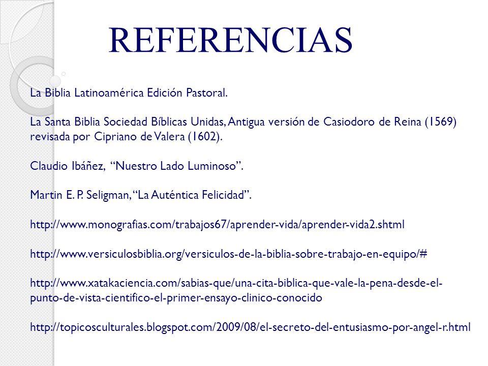 REFERENCIAS La Biblia Latinoamérica Edición Pastoral.
