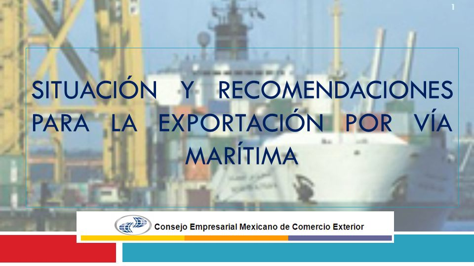 Situación y Recomendaciones para la exportación por vía marítima