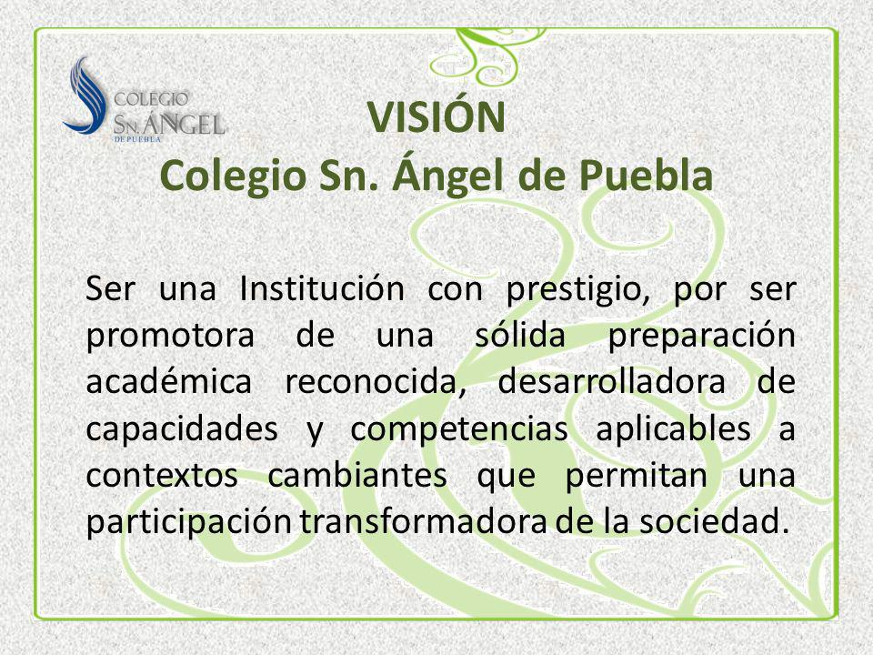 VISIÓN Colegio Sn. Ángel de Puebla
