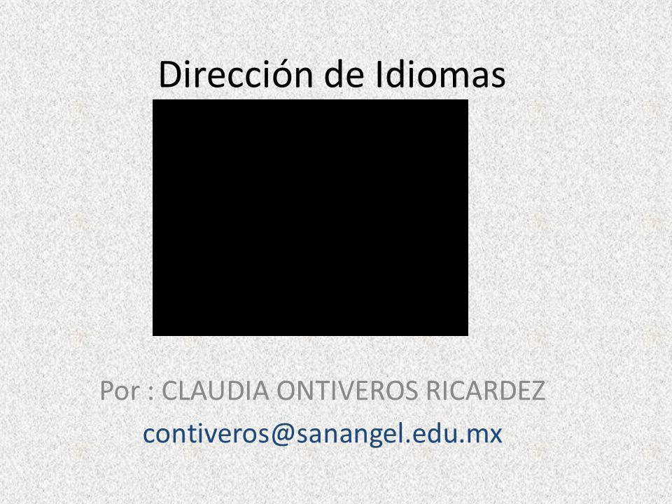 Por : CLAUDIA ONTIVEROS RICARDEZ contiveros@sanangel.edu.mx