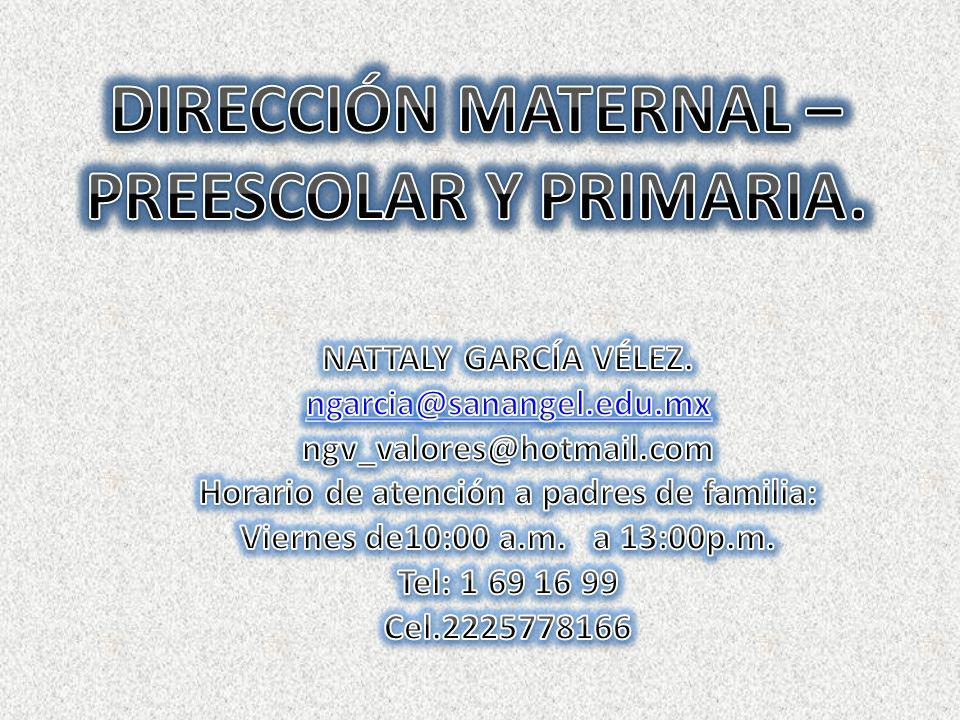 DIRECCIÓN MATERNAL – PREESCOLAR Y PRIMARIA.