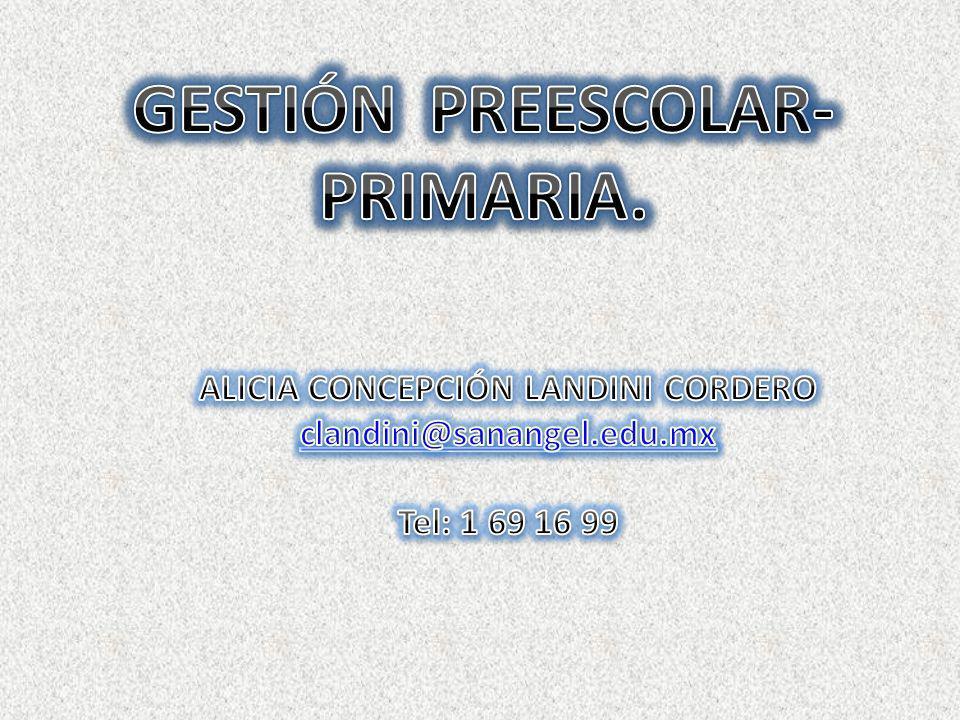 GESTIÓN PREESCOLAR- PRIMARIA. ALICIA CONCEPCIÓN LANDINI CORDERO