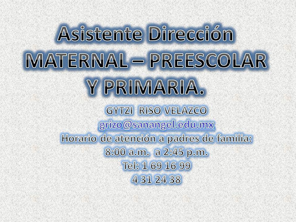 Asistente Dirección MATERNAL – PREESCOLAR Y PRIMARIA.