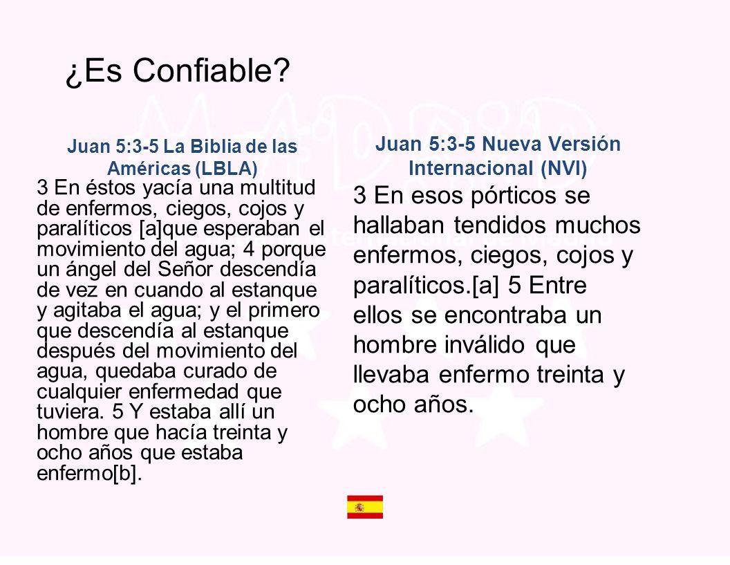 ¿Es Confiable Juan 5:3-5 La Biblia de las Américas (LBLA) Juan 5:3-5 Nueva Versión Internacional (NVI)
