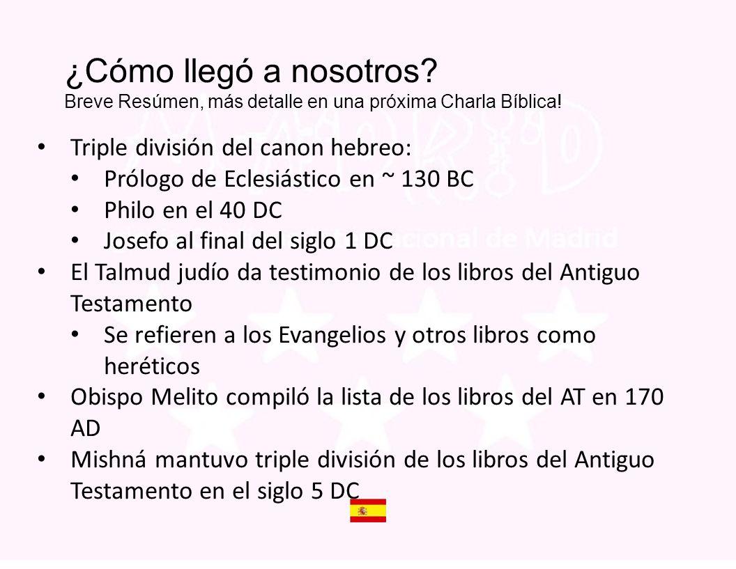 Is The Bible God s Word ¿Cómo llegó a nosotros Breve Resúmen, más detalle en una próxima Charla Bíblica!