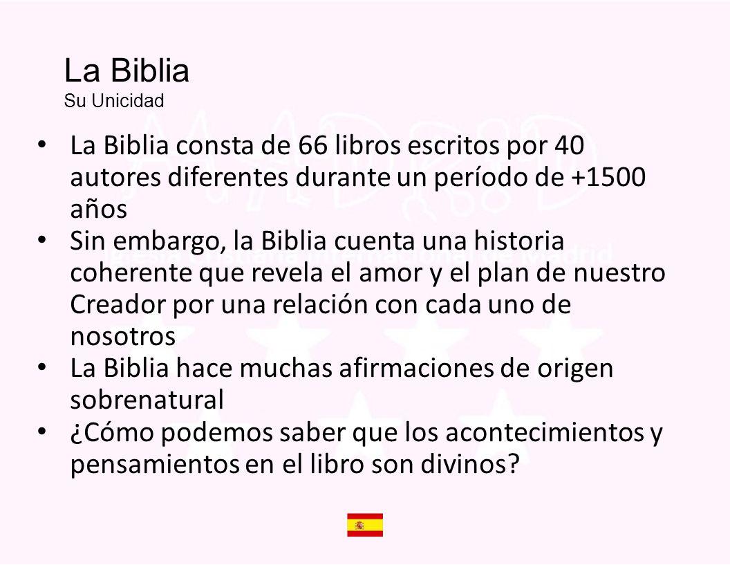 Is The Bible God s Word La Biblia Su Unicidad. La Biblia consta de 66 libros escritos por 40 autores diferentes durante un período de +1500 años.