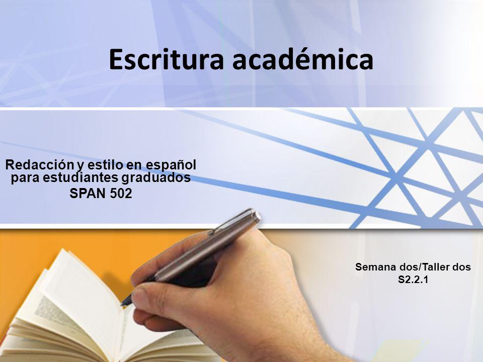 Redacción y estilo en español para estudiantes graduados SPAN 502