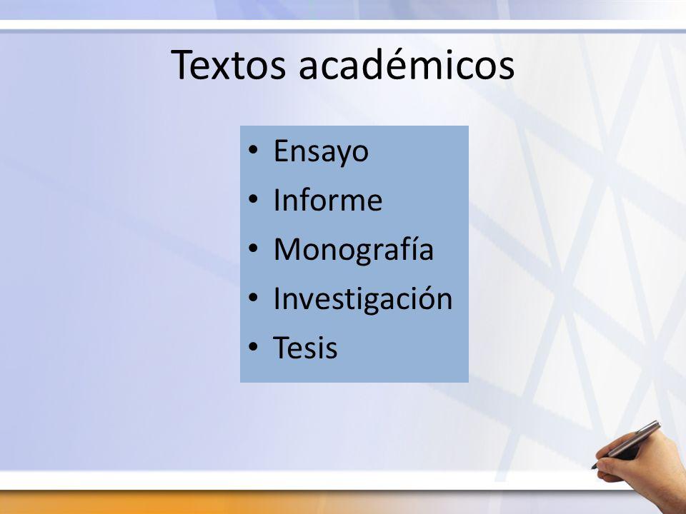 Textos académicos Ensayo Informe Monografía Investigación Tesis