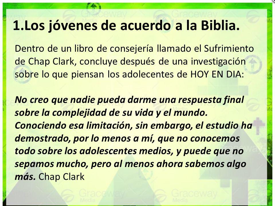 1.Los jóvenes de acuerdo a la Biblia.