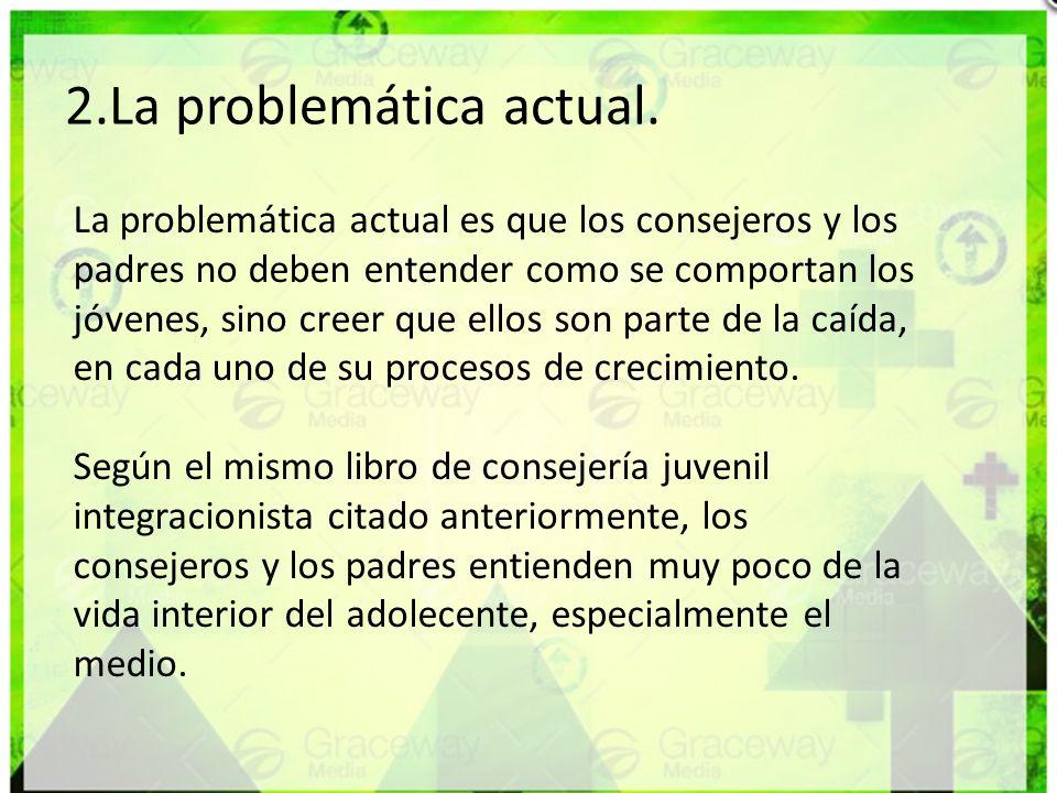 2.La problemática actual.