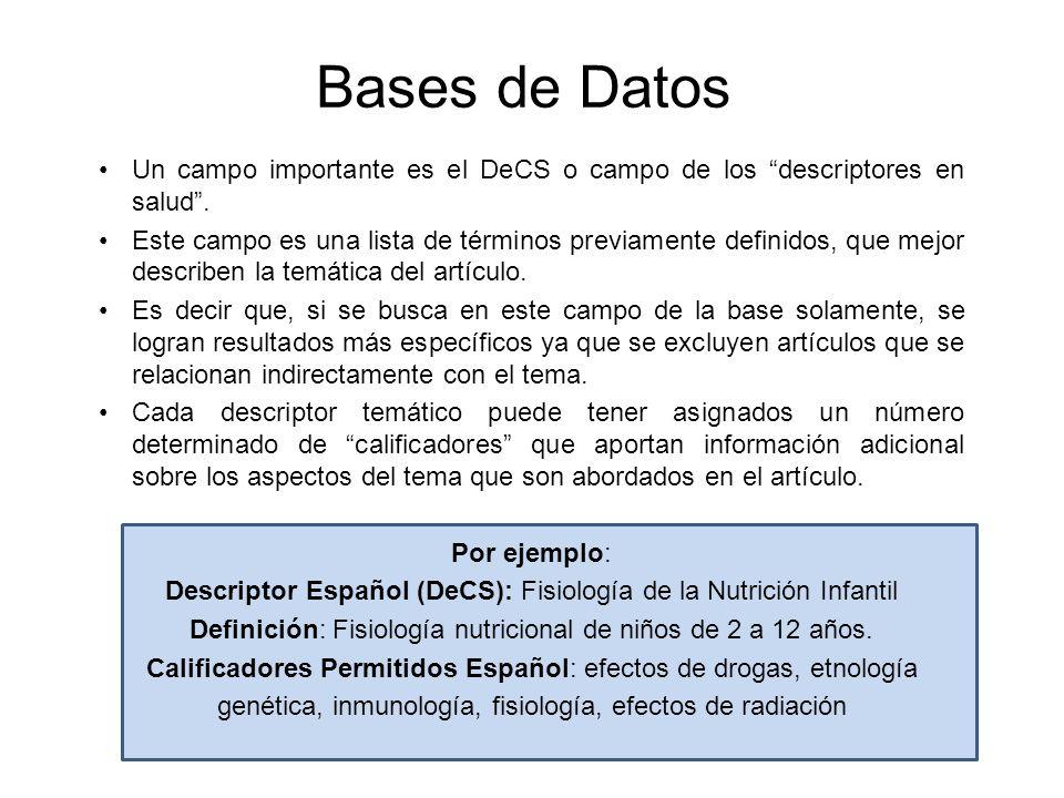 Bases de Datos Un campo importante es el DeCS o campo de los descriptores en salud .