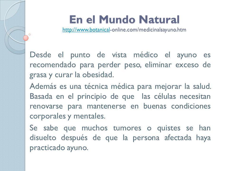 En el Mundo Natural http://www. botanical-online. com/medicinalsayuno