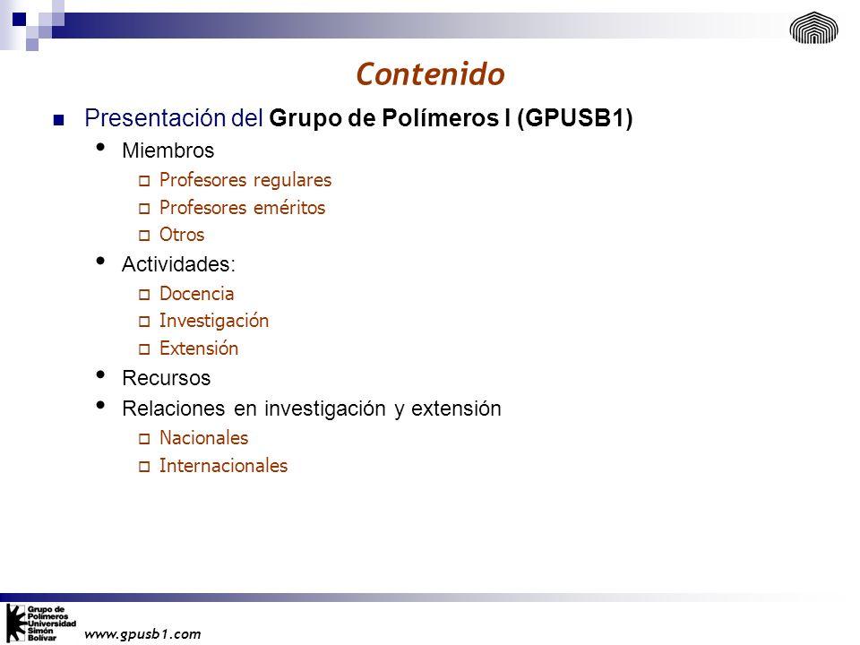 Contenido Presentación del Grupo de Polímeros I (GPUSB1) Miembros