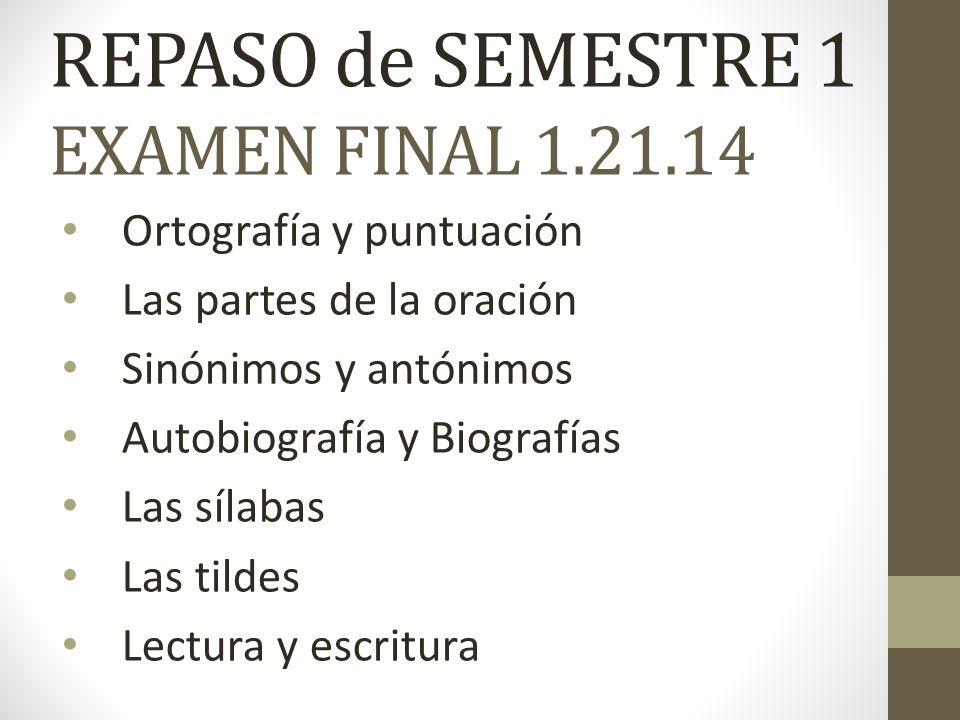REPASO de SEMESTRE 1 EXAMEN FINAL 1.21.14