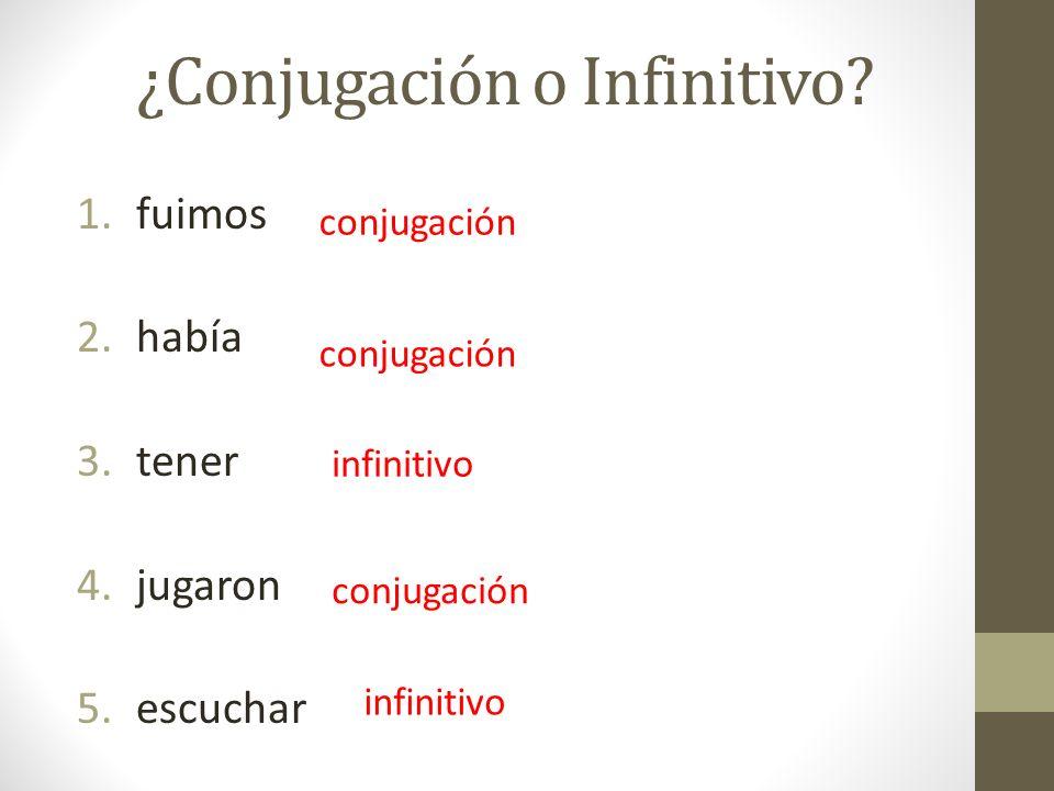 ¿Conjugación o Infinitivo
