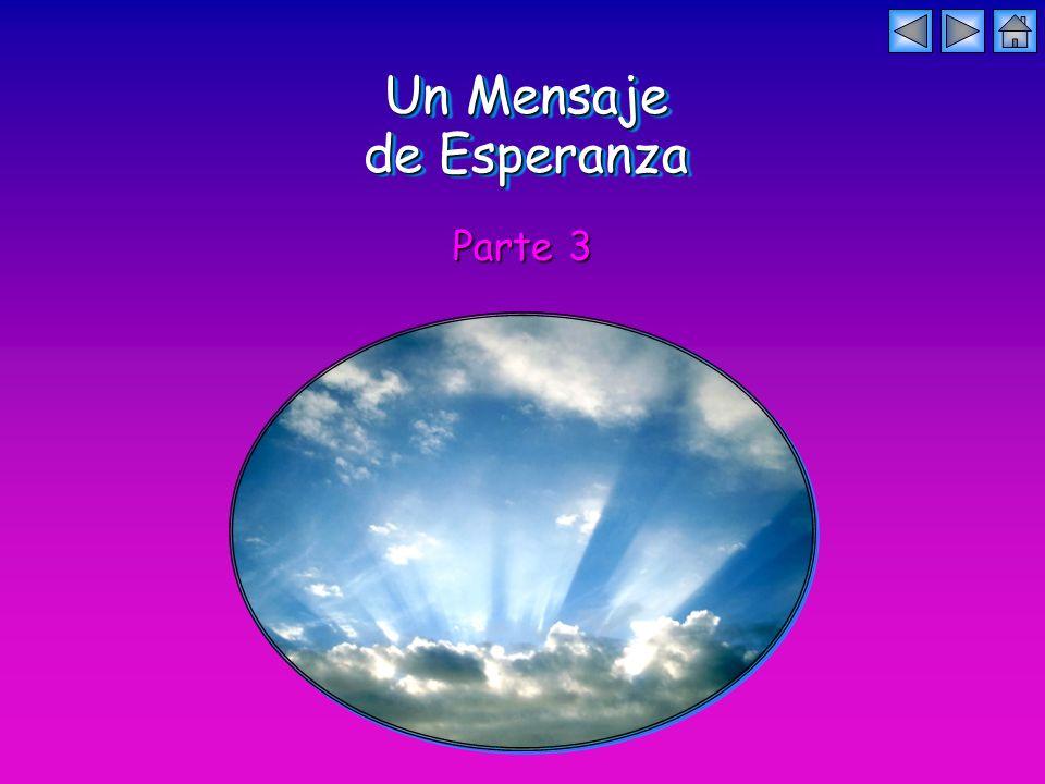 Un Mensaje de Esperanza Parte 3