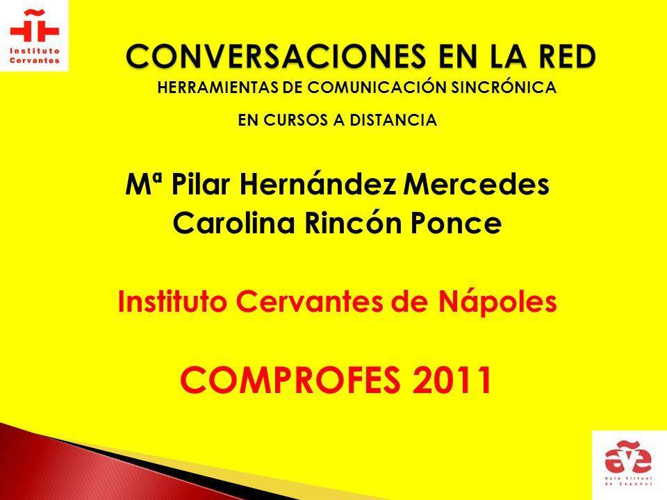 COMPROFES 2011 Mª Pilar Hernández Mercedes Carolina Rincón Ponce