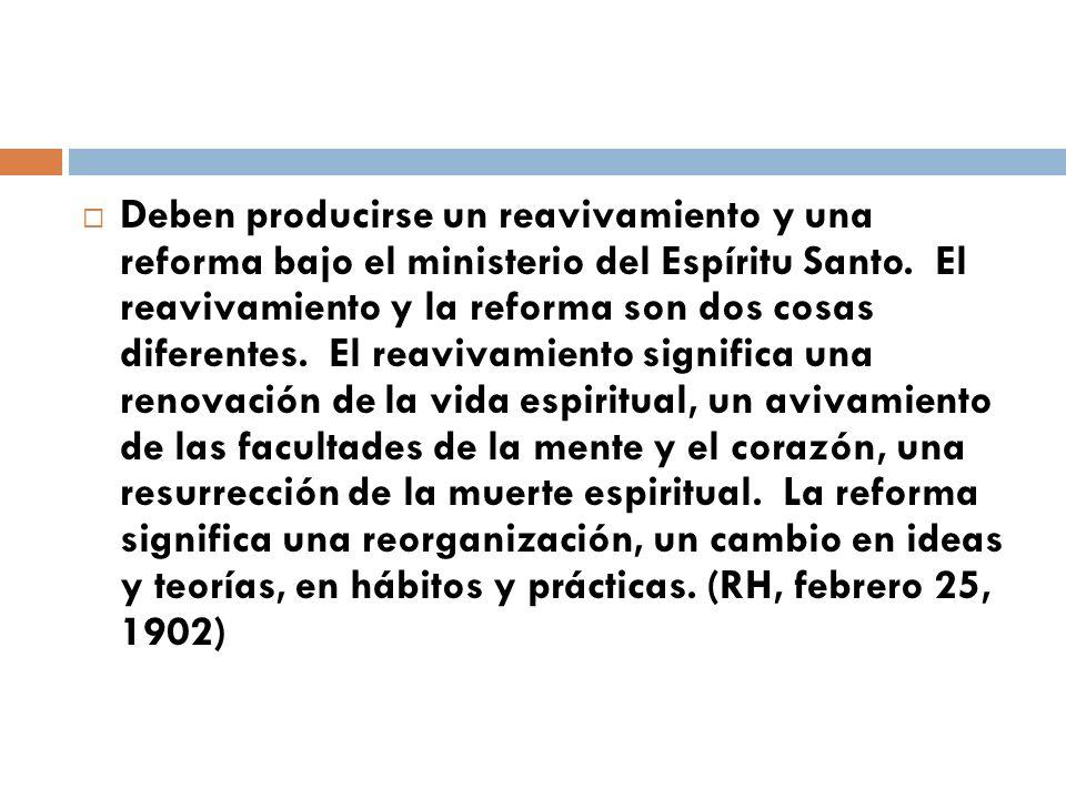 Deben producirse un reavivamiento y una reforma bajo el ministerio del Espíritu Santo.