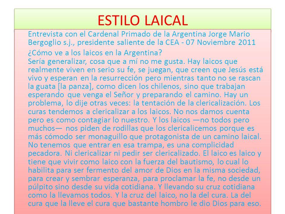 ESTILO LAICAL Entrevista con el Cardenal Primado de la Argentina Jorge Mario Bergoglio s.j., presidente saliente de la CEA - 07 Noviembre 2011.