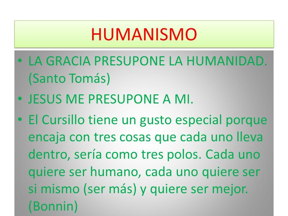 HUMANISMO LA GRACIA PRESUPONE LA HUMANIDAD. (Santo Tomás)