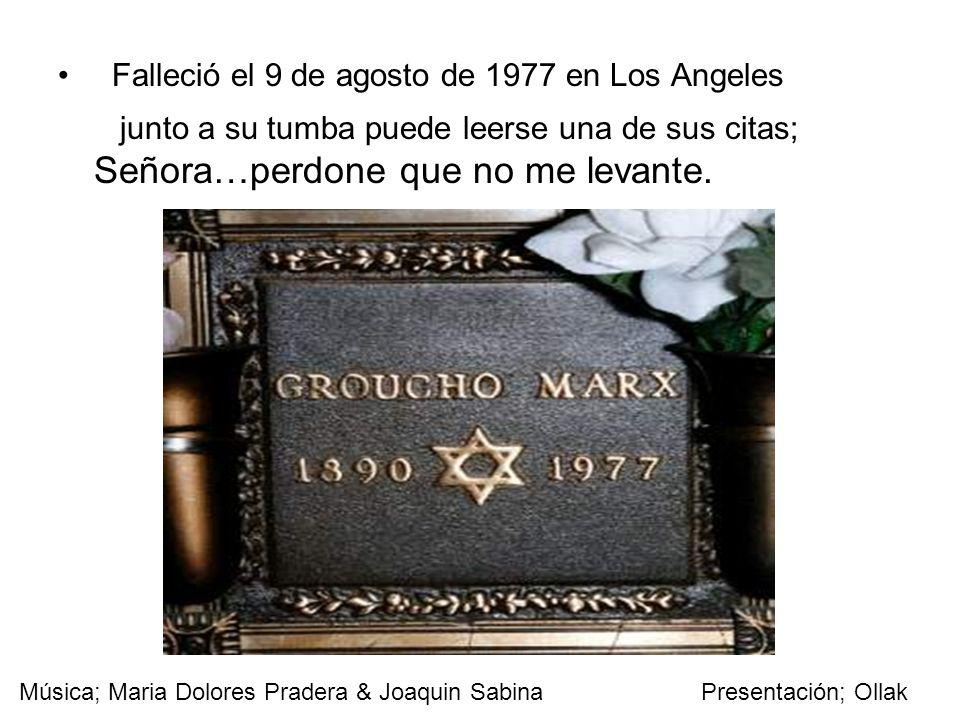 Falleció el 9 de agosto de 1977 en Los Angeles