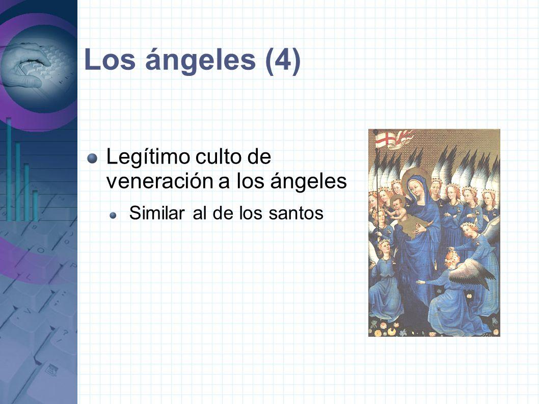 Los ángeles (4) Legítimo culto de veneración a los ángeles