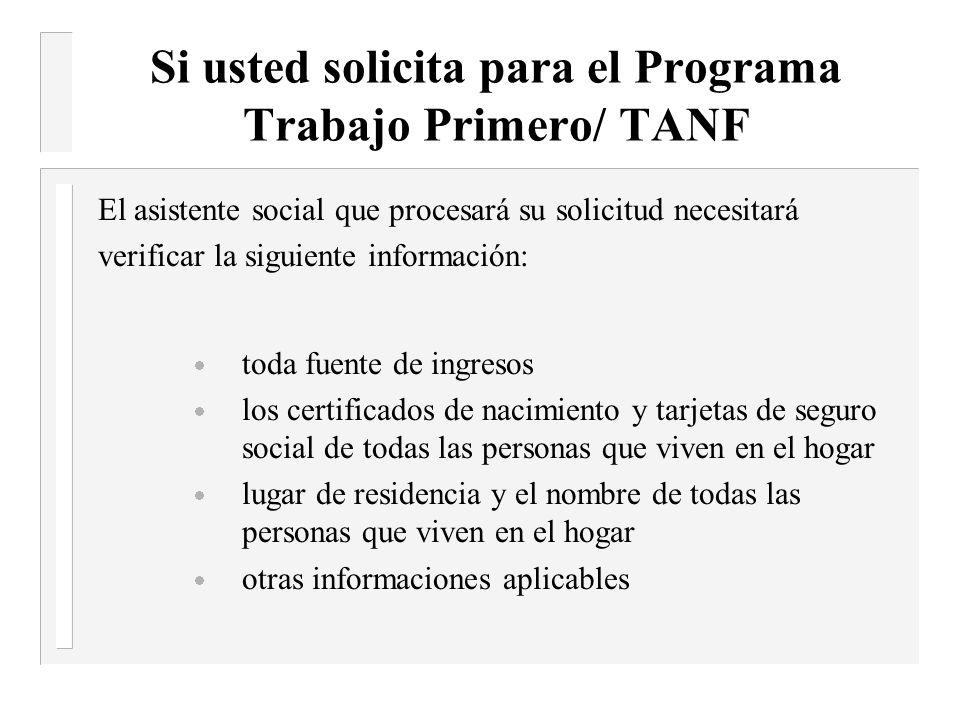 Si usted solicita para el Programa Trabajo Primero/ TANF