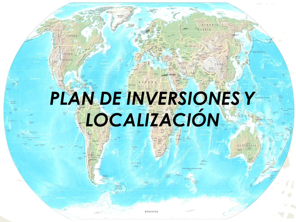 PLAN DE INVERSIONES Y LOCALIZACIÓN