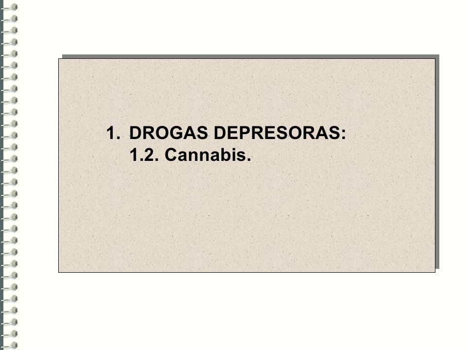 DROGAS DEPRESORAS: 1.2. Cannabis.