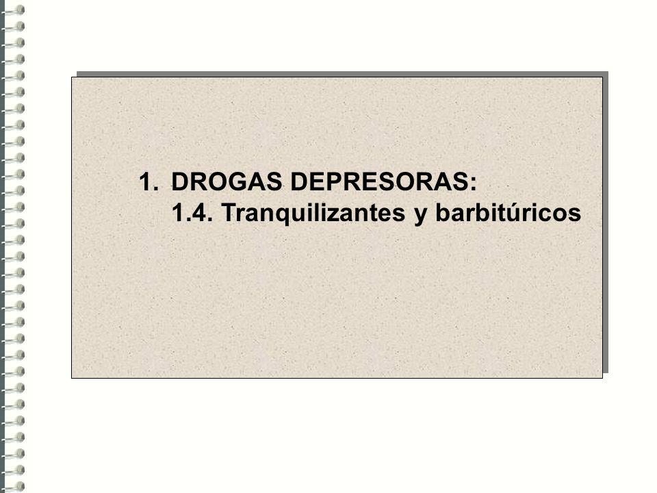DROGAS DEPRESORAS: 1.4. Tranquilizantes y barbitúricos