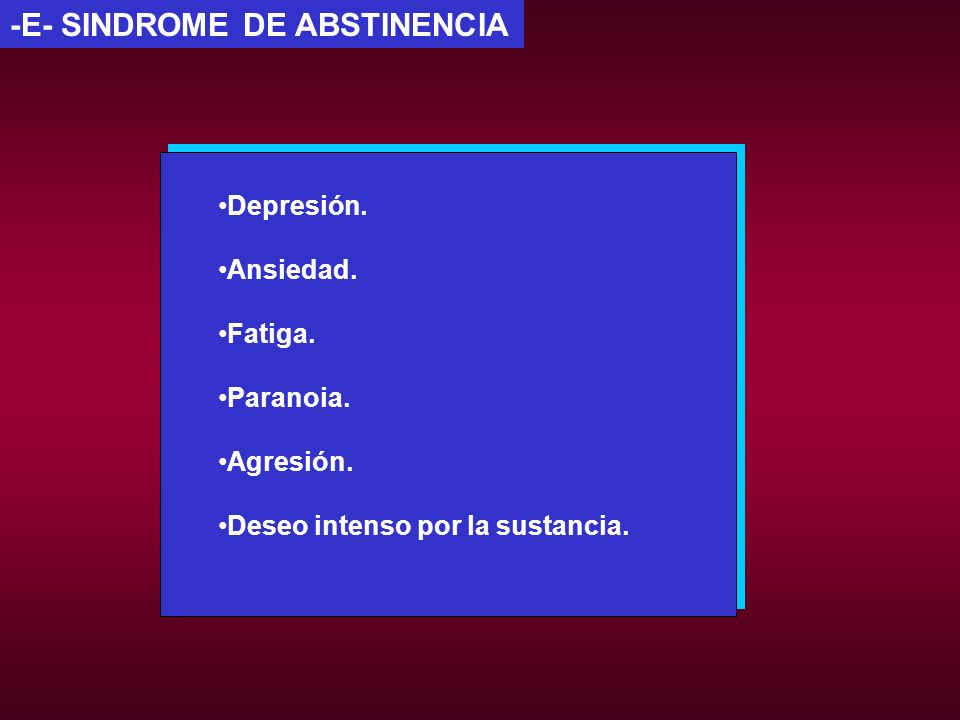 -E- SINDROME DE ABSTINENCIA