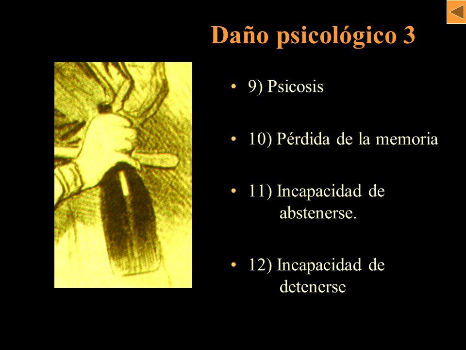 Daño psicológico 3 9) Psicosis 10) Pérdida de la memoria