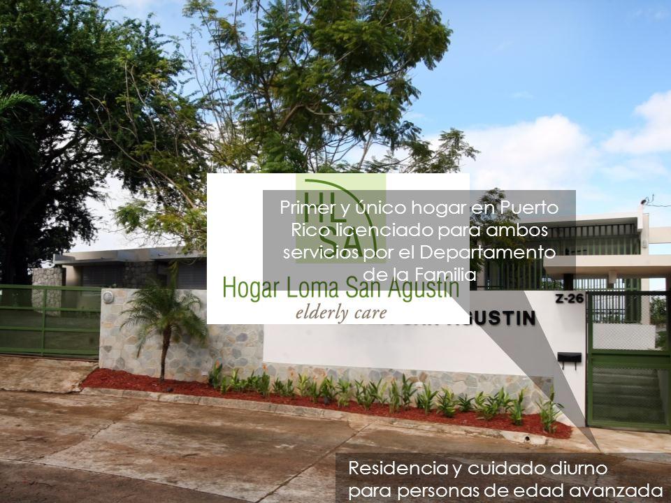 Primer y único hogar en Puerto Rico licenciado para ambos servicios por el Departamento de la Familia